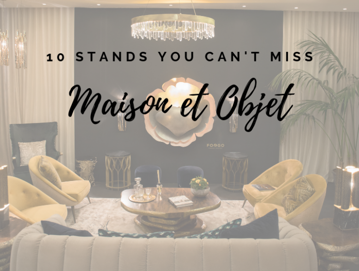 Maison et Objet: 10 Stands you can't miss 10 stands you cant miss 740x560